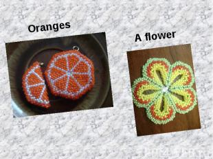 OrangesA flower