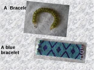 A BraceletA blue bracelet
