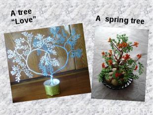 "A tree ""Love""A spring tree"