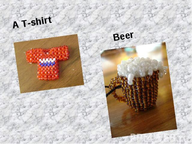 A T-shirtBeer
