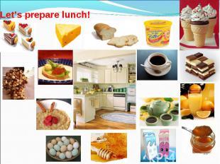 Let's prepare lunch!