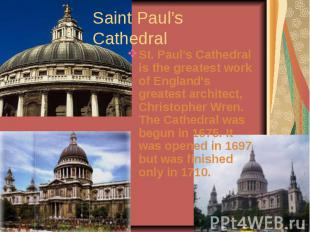 Saint Paul's CathedralSt. Paul's Cathedral is the greatest work of England's gre