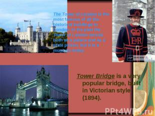 The Tower of London is the most famous of all the historical buildings in London