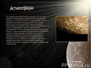Атмосфера Исследование атмосферы Меркурия показало, что она очень разрежена. Оце