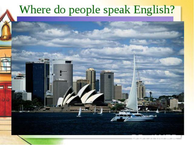 Where do people speak English?