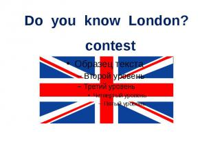 Do you know London?