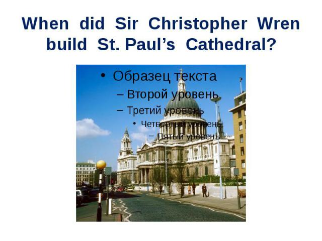 When did Sir Christopher Wrenbuild St. Paul's Cathedral?