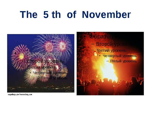 The 5 th of November