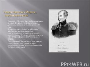 Родился в 1769 году и был профессиональным военным. Впервые участвовал в боевых