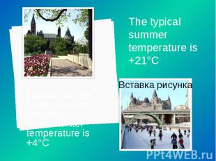 Ottawa has the warmest winter because its typical winter temperature is +4°C Ott