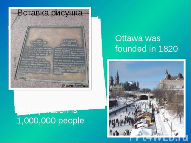 Ottawa was founded in 1820 Ottawa was founded in 1820