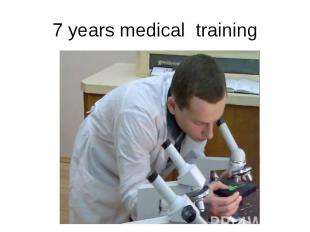 7 years medical training