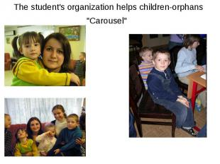 "The student's organization helps children-orphans ""Carousel"""