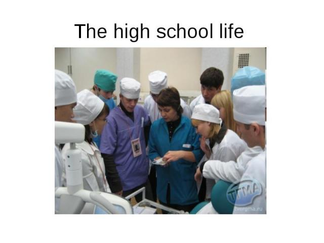 The high school life