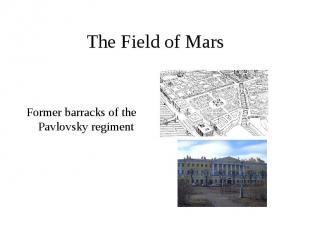 The Field of Mars Former barracks of the Pavlovsky regiment