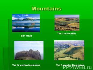 Mountains Ben NevisThe Cheviot HillsThe Grampian MountainsThe Cambrian Mountains
