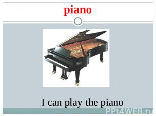 pianoI can play the piano