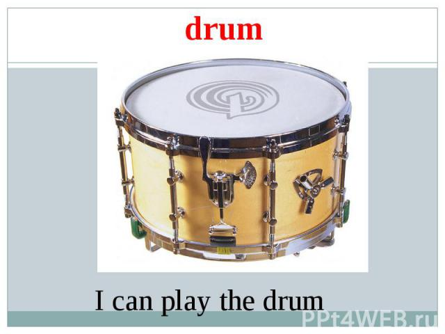 drum I can play the drum