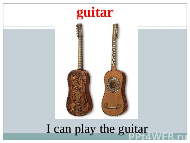 guitar I can play the guitar