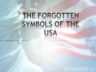 THE FORGOTTEN SYMBOLS OF THE USA