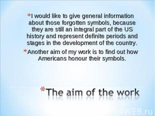 I would like to give general information about those forgotten symbols, because