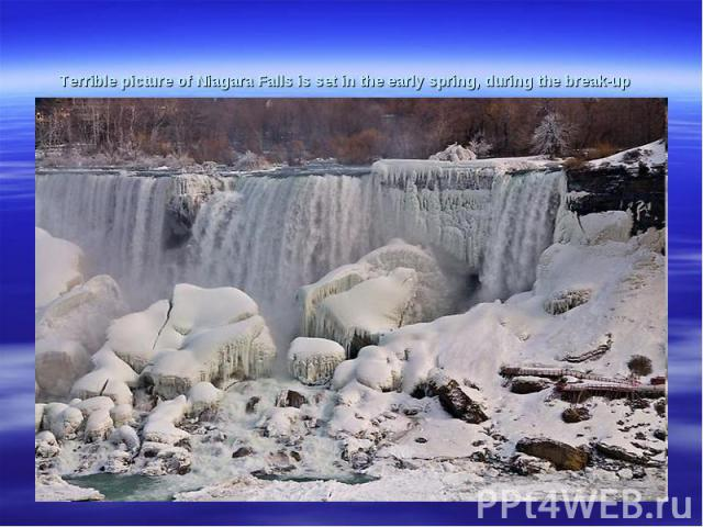 Terriblepicture ofNiagara Fallsis setin the early spring, during thebreak-up