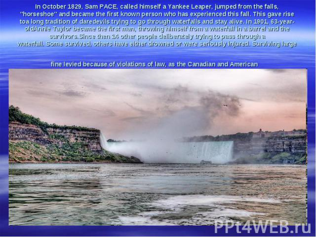 In October1829,SamPACE,called himself aYankeeLeaper,jumped fromthe falls,