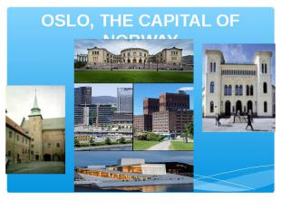 OSLO, THE CAPITAL OF NORWAY