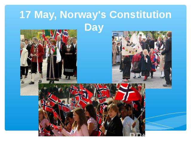 17 May, Norway's Constitution Day