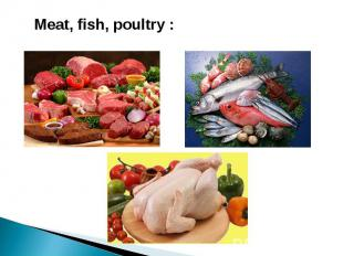 Meat, fish, poultry :