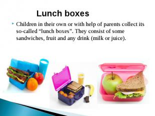 """Lunch boxesChildren in their own or with help of parents collect its so-called """""""