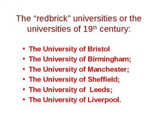 "The ""redbrick"" universities or the universities of 19th century:The University o"