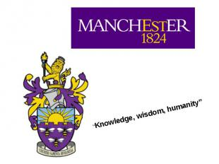 """""""Knowledge, wisdom, humanity"""""""