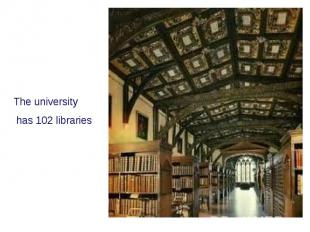 The university has 102 libraries