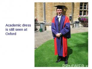 Academic dress is still seen at Oxford