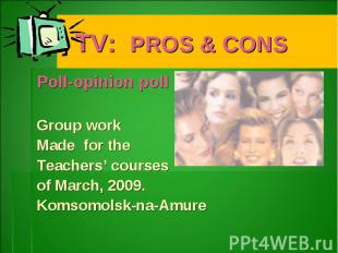 TV: PROS & CONSPoll-opinion pollGroup workMade for the Teachers' courses of Marc