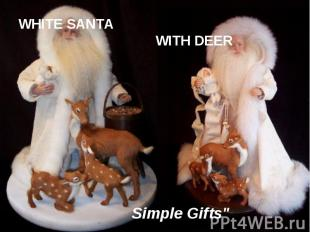 """WHITE SANTA WITH DEER Simple Gifts"""""""
