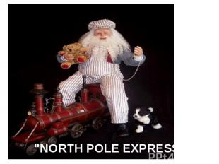 """NORTH POLE EXPRESS"""