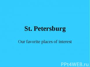 St. PetersburgOur favorite places of interest