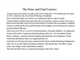 The Peter and Paul Fortress The first stone of the fortress was laid on the 16-t