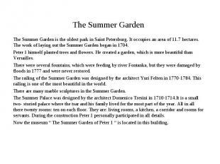 The Summer Garden The Summer Garden is the oldest park in Saint Petersburg. It o