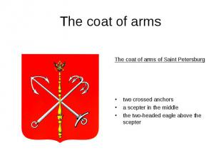 The coat of armsThe coat of arms of Saint Petersburgtwo crossed anchorsa scepter