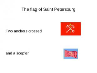 The flag of Saint PetersburgTwo anchors crossed and a scepter