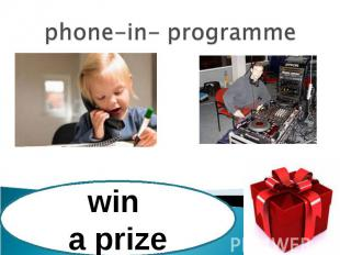 phone-in- programmewin a prize