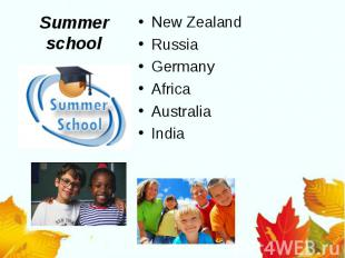 Summer schoolNew ZealandRussiaGermany AfricaAustraliaIndia