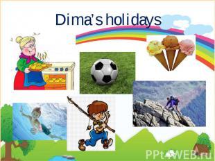 Dima's holidays