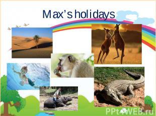 Max's holidays