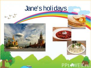 Jane's holidays