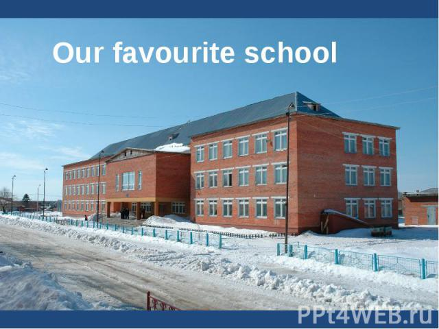 Our favourite school