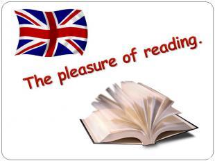The pleasure of reading.